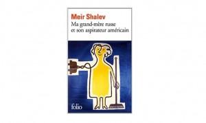 Meir-Shalev-Ma-grand-mère-russe-et-son-aspirateur-américain
